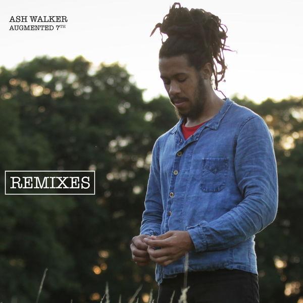 Ash Walker - Augmented 7th Remixes