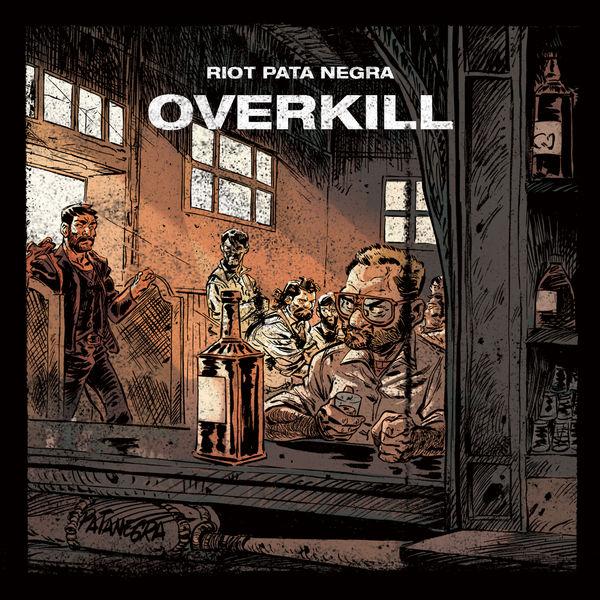 Riot Pata Negra - Overkill