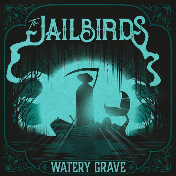 The Jailbirds - Watery Grave