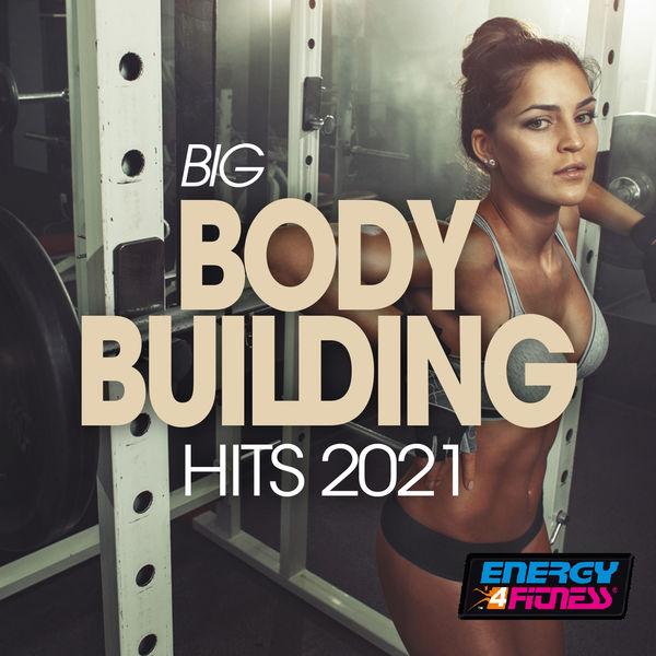 Various Artists - Big Body Building Hits 2021