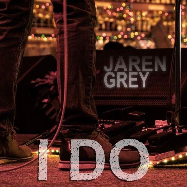 Jaren Grey - I Do