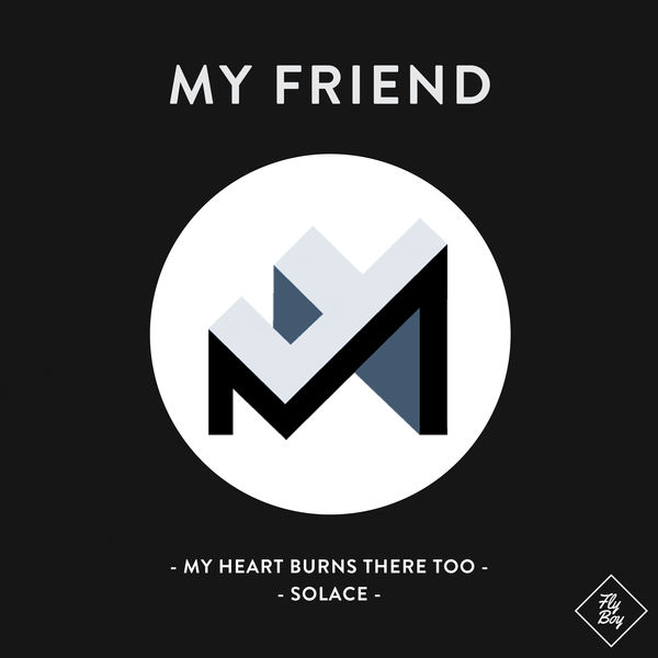 My Friend - My Heart Burns There Too / Solace