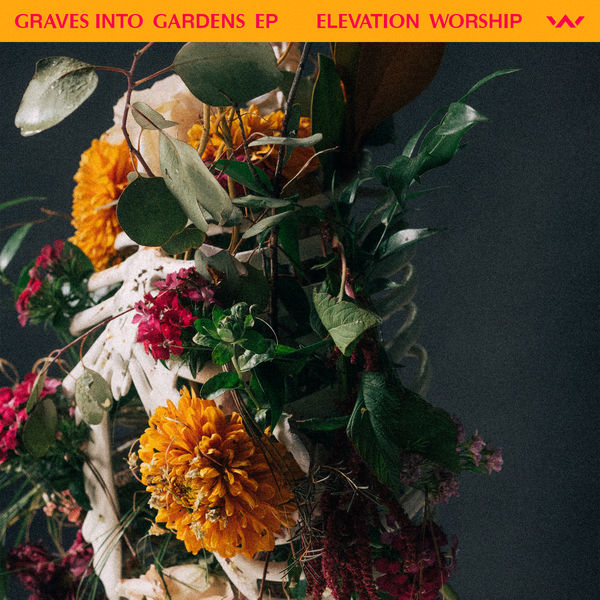 Elevation Worship - Graves Into Gardens - EP