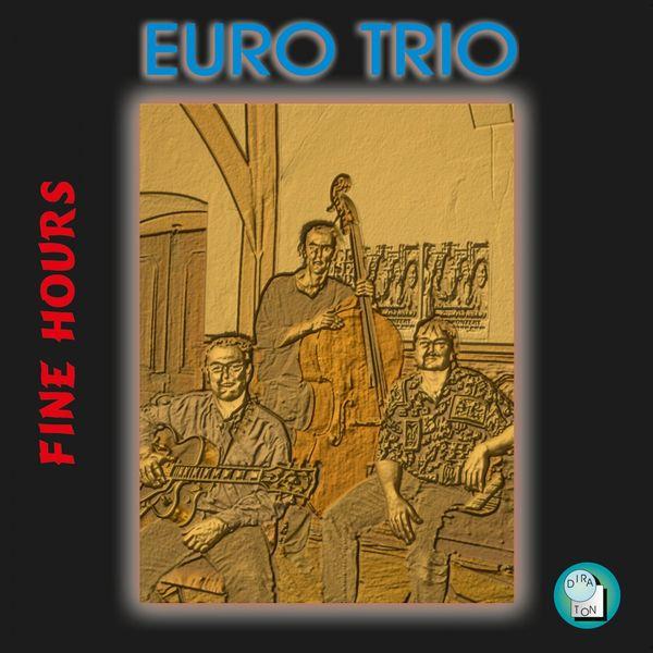 Euro Trio - Fine Hours