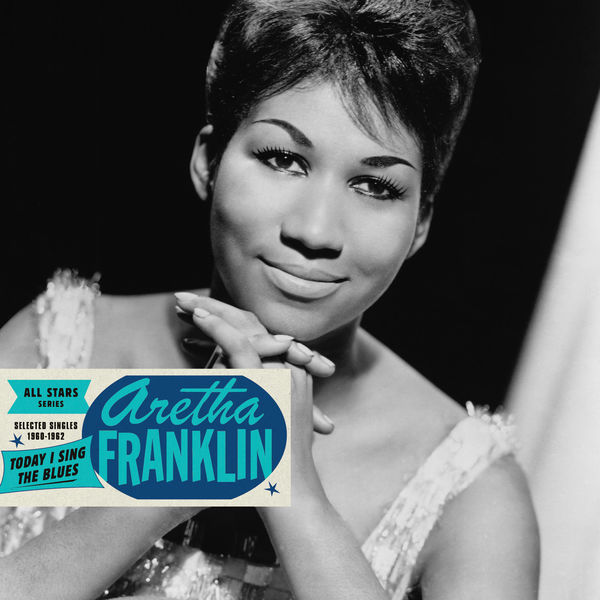 Aretha Franklin|Saga All Stars: Today I Sing the Blues / Selected Singles 1960-1962