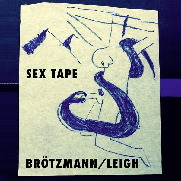 Peter Brotzmann - Sex Tape