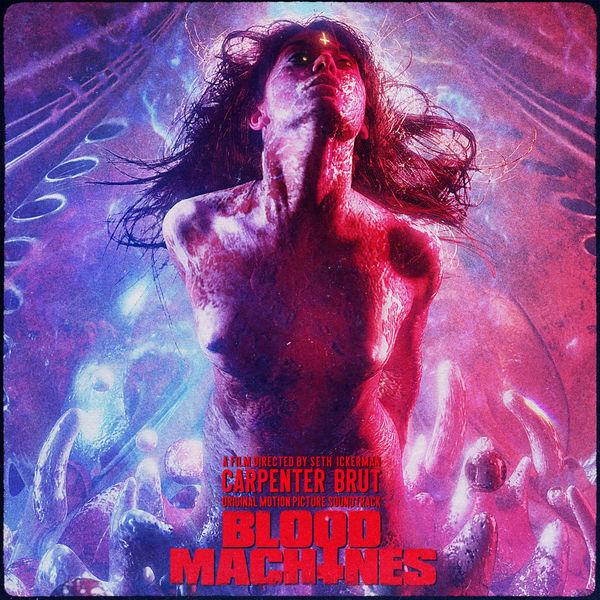 Carpenter Brut - Blood Machines - Original Motion Picture Soundtrack