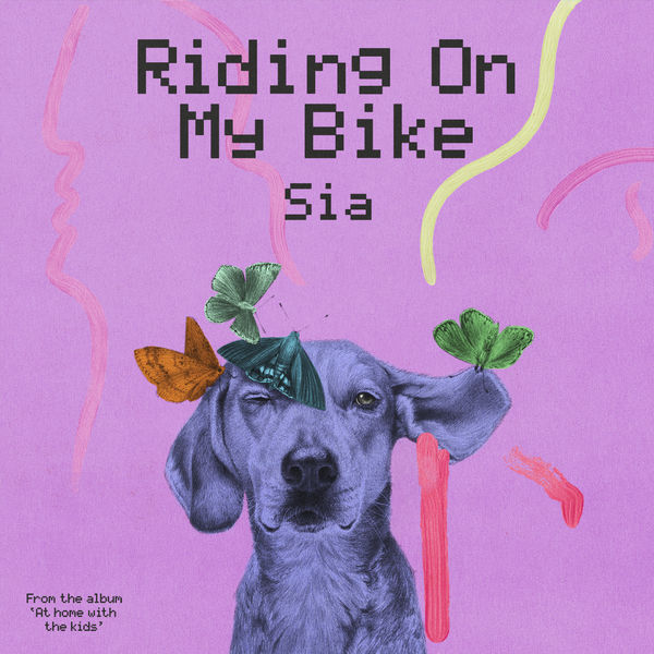 Sia - Riding On My Bike
