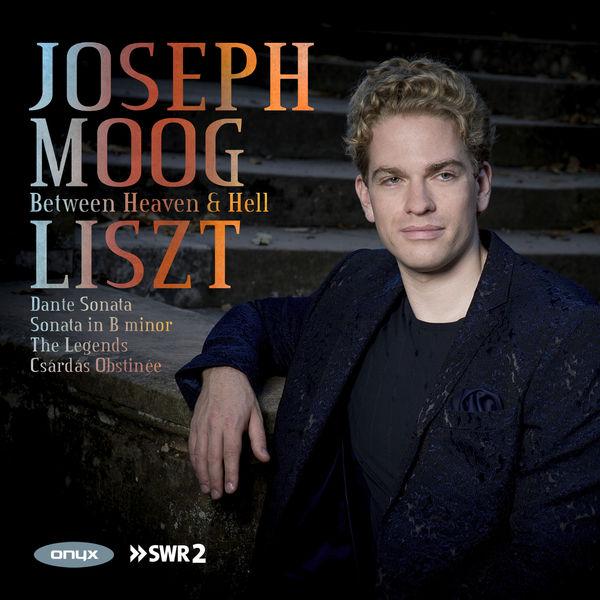 Joseph Moog - Between Heaven & Hell - Liszt