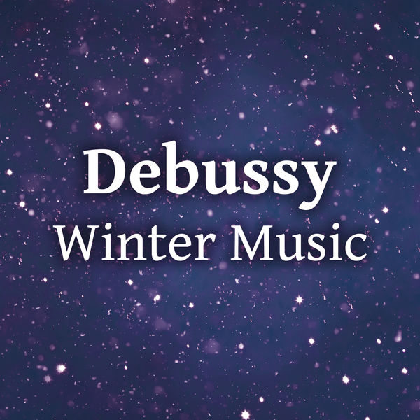 Claude Debussy - Debussy Winter Music