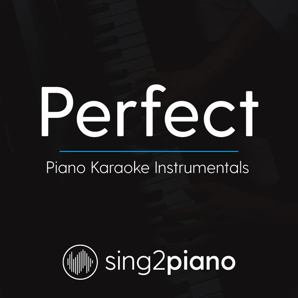 Sing2Piano - Perfect