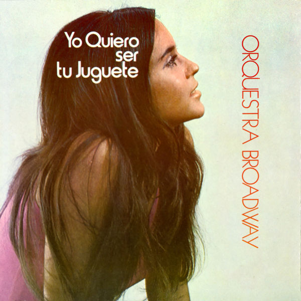 Orquesta Broadway - Yo Quiero Ser Tu Juquete