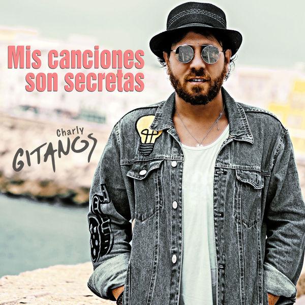 Charly Gitanos - Mis Canciones Son Secretas
