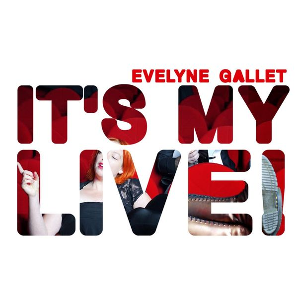 Evelyne Gallet - It's My Live!