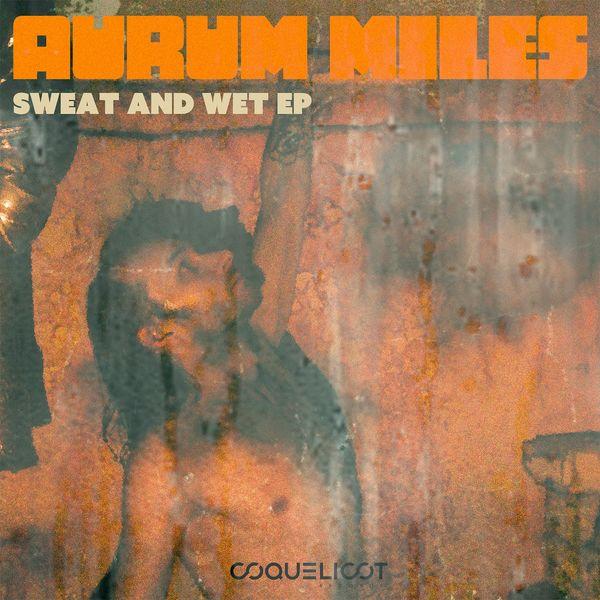 Aurum Miles - Sweat and Wet