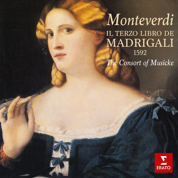 The Consort of Musicke Monteverdi: Il terzo libro de madrigali