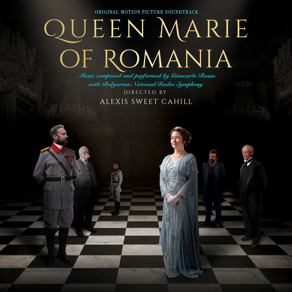 Giancarlo Russo - Queen Marie of Romania (Original Motion Picture Soundtrack)