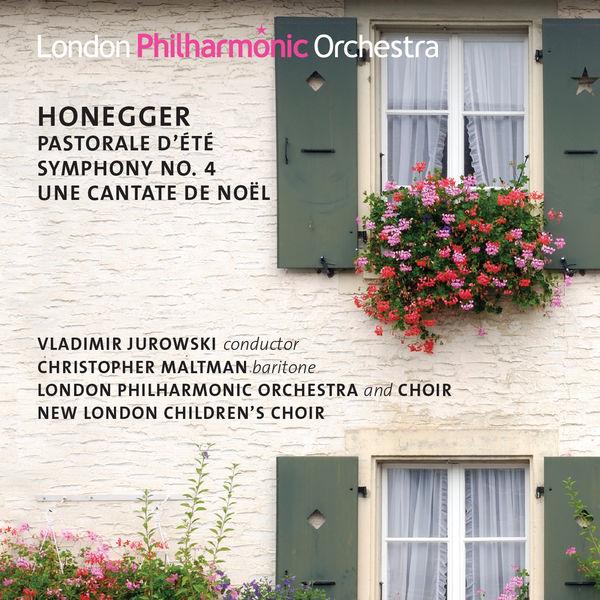 Vladimir Jurowski|Honegger : Symphony No.4, Une Cantate de Noël, Pastorale d'été