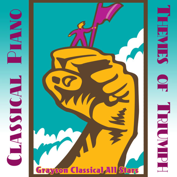 Grayson Classical All Stars - Classical Piano Themes of Triumph