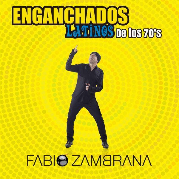 Fabio Zambrana - Enganchados Latinos de los 70s