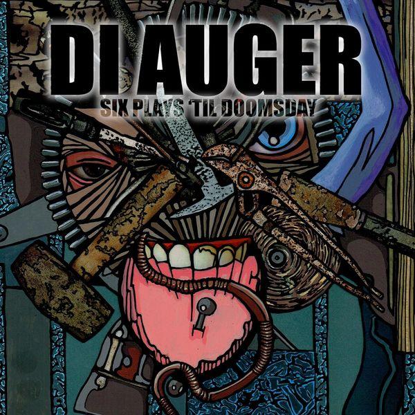 DI AUGER - Six Plays 'Til Doomsday