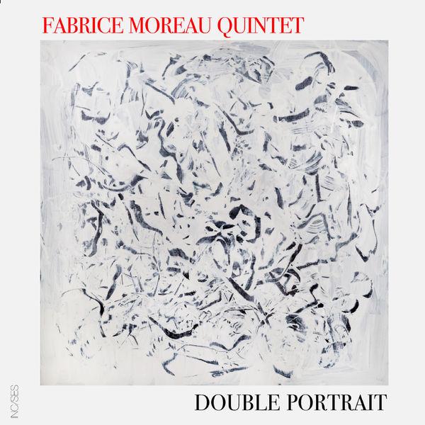 Fabrice Moreau Quintet - Double Portrait