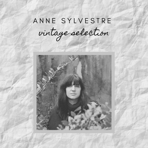 Anne Sylvestre - Anne Sylvestre - Vintage Selection