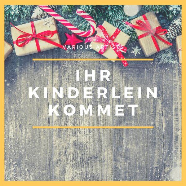 Various Artists - Ihr Kinderlein Kommet