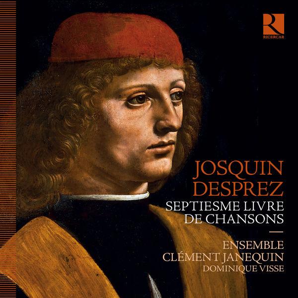 Dominique Visse - Josquin Desprez: Septiesme livre de chansons