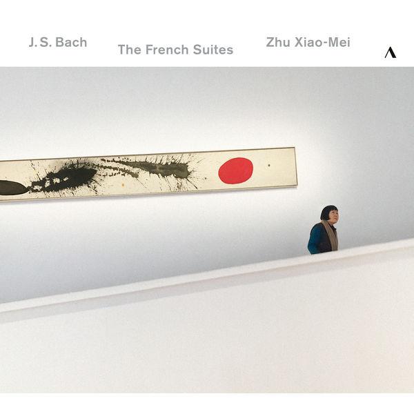 Zhu Xiao-Mei - Bach: The French Suites