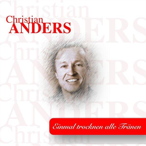 Christian Anders - Einmal trocknen alle Tränen