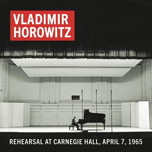 Vladimir Horowitz - Vladimir Horowitz Rehearsal at Carnegie Hall, April 7, 1965 (Remastered)