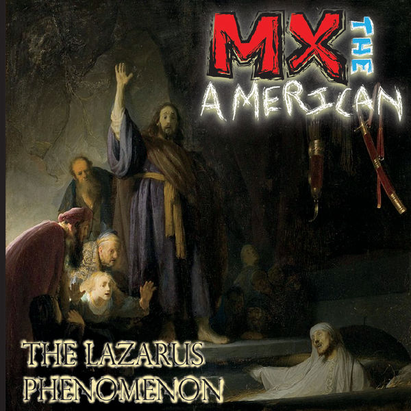 MX the American - The Lazarus Phenomenon