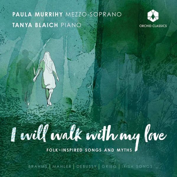 Paula Murrihy - I Will Walk with My Love