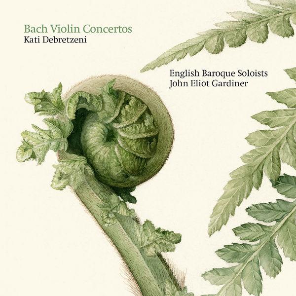 Kati Debretzeni  - Bach : Violin Concertos