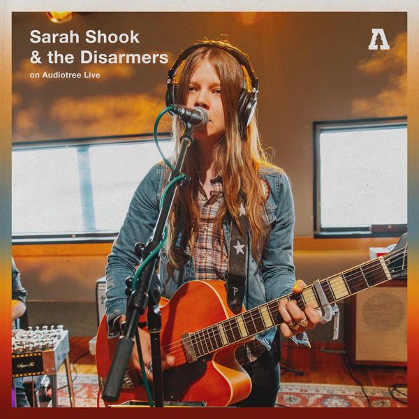 Sarah Shook & the Disarmers - Sarah Shook & the Disarmers on Audiotree Live