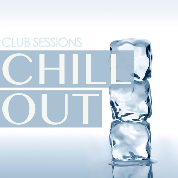 Various Artists - Club Sessions Chill Out