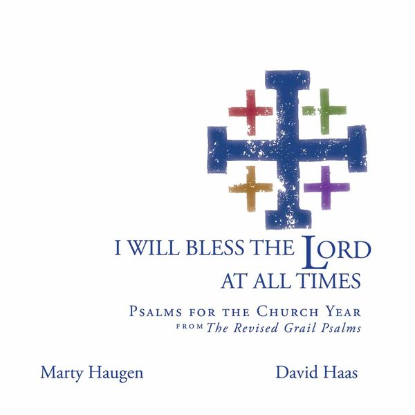Marty Haugen - I Will Bless the Lord at All Times