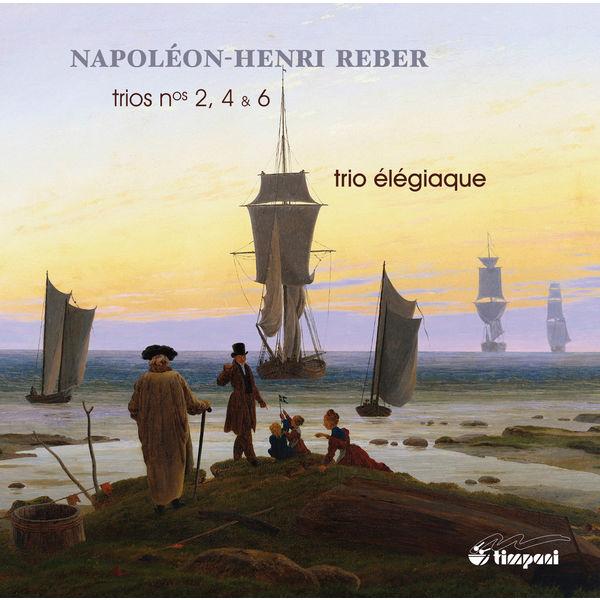 Trio Élégiaque - Reber: Piano Trios Nos. 2, 4 & 6