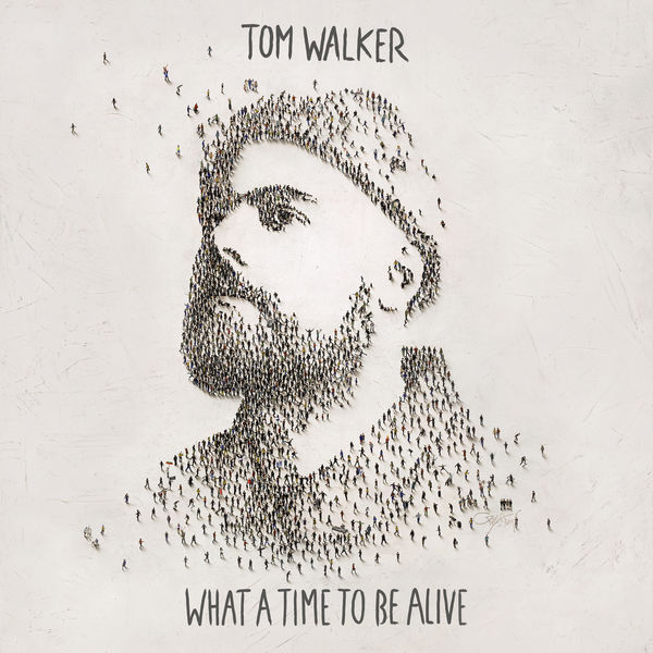 Album What a Time To Be Alive, Tom Walker | Qobuz