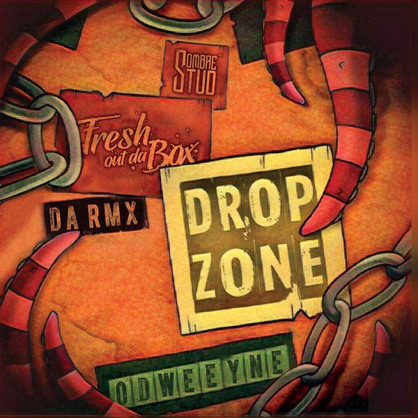 Fresh Out Da Box - Drop Zone