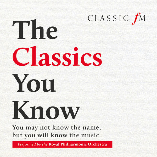 Royal Philharmonic Orchestra - The Classics You Know