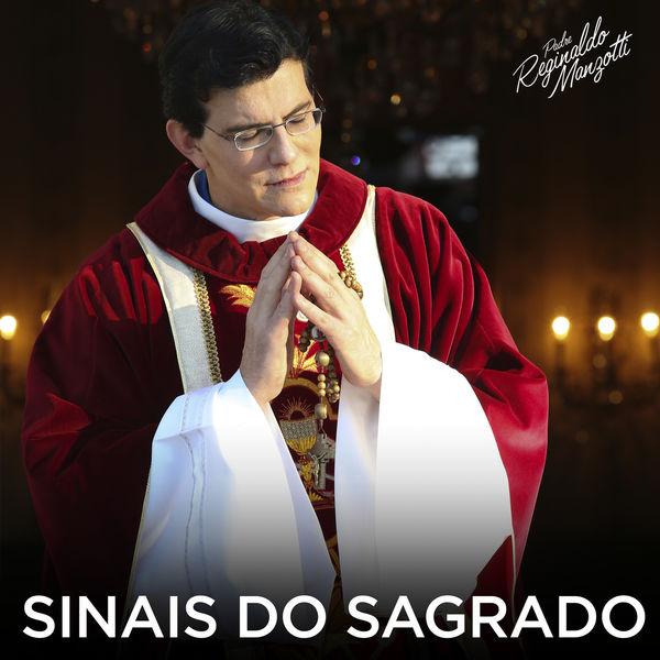 Padre Reginaldo Manzotti - Sinais Do Sagrado
