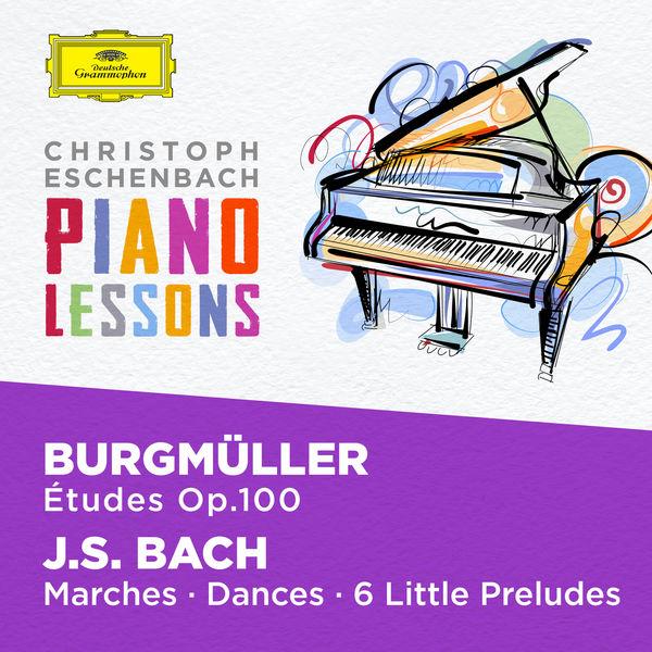 Christoph Eschenbach - Piano Lessons - Burgmüller: 25 Etudes Op. 100; Bach, J.S.: Six little Preludes, BWV 933-938, Various Piano Pieces