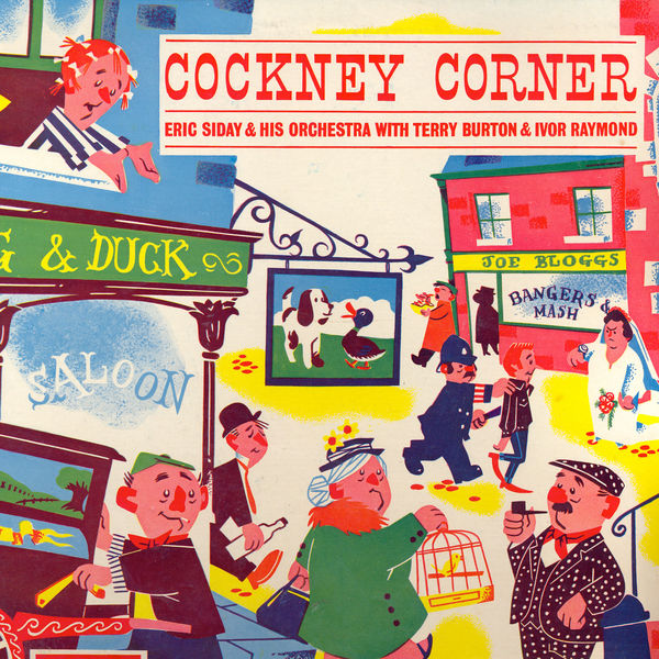 Eric Siday & His Orchestra with Terry Burton and Ivor Raymond - Cockney Corner