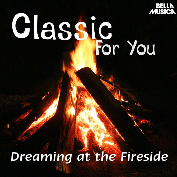 Various Artists - Classic for You: Dreaming at the Fireside