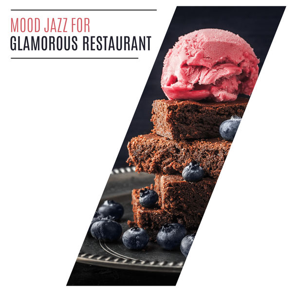 Restaurant Background Music Academy - Mood Jazz for Glamorous Restaurant: Perfect Instrumental Jazz Songs for a Great Evening Dinner, Relaxing Moments
