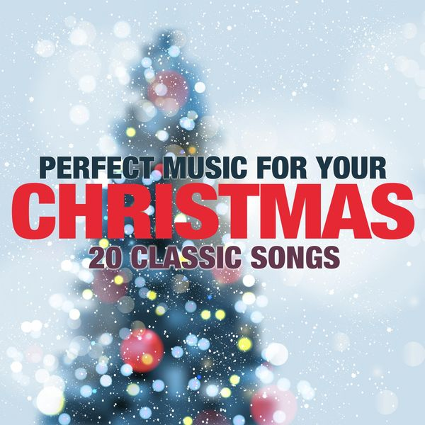 Various Artists - Perfect Music for Your Christmas (20 Classic Songs)