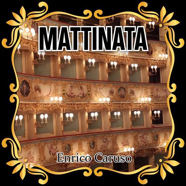 Enrico Caruso - Mattinata