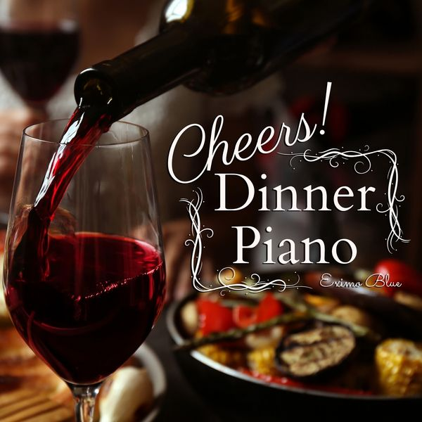 Eximo Blue - Cheers! - Dinner Piano